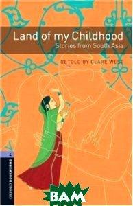 Land of My Childhood, OXFORD UNIVERSITY PRESS, Clare West, 978-0-19-479235-6  - купить со скидкой