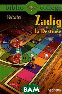 Купить Zadig ou la Destin& 233;e, Hachette Livre, Voltaire, 978-2-01-281415-8
