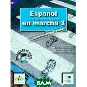 Купить Espanol en Marcha 3 Exercises Book+CD B1 (+ Audio CD), SGEL, Francisca Castro, 978-84-9778-242-5