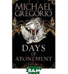 Купить Days of Atonement, Faber and Faber, Michael Gregorio, 978-0-571-22931-4