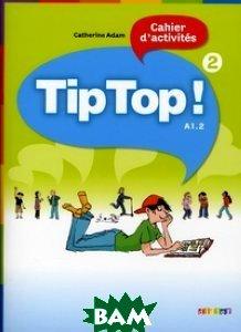 M& 233;thode de francais TipTop!: Tome 2, A1.2