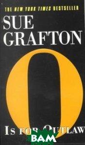 Купить O is for Outlaw, Random House, Inc., Sue Grafton, 978-0-449-00378-7