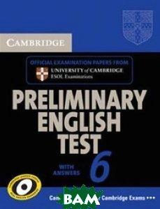 Купить Cambridge Preliminary English Test 6 Student`s Book with Answers, CAMBRIDGE UNIVERSITY PRESS, Cambridge ESOL, 978-0-521-12319-8