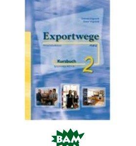 Купить Exportwege neu 2. Kursbuch (+ CD-ROM), Schubert Verlag, Gabriele Volgnandt, 978-3-941323-02-5
