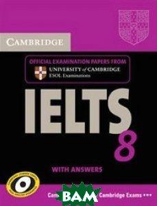 Купить Cambridge IELTS 8 Student`s Book with answers, CAMBRIDGE UNIVERSITY PRESS, Cambridge ESOL, 9780521173780
