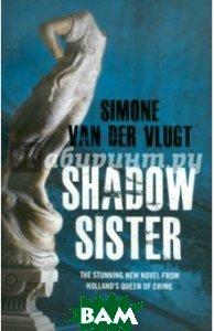 Купить Shadow Sister, HarperCollins, Vlugt Simone van der, 9780007301386
