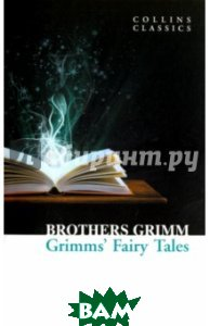 Купить Grimm`s Fairy Tales, Collins Classics, Brothers Grimm, 978-0-00-790224-8