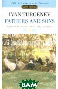 Купить Father and Sons, Penguin Group, Turgenev Ivan, 978-0-451-52969-5