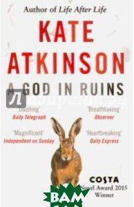 Купить A God in Ruins, Random House, Inc., Аткинсон Кейт, 978-1-78416-115-6