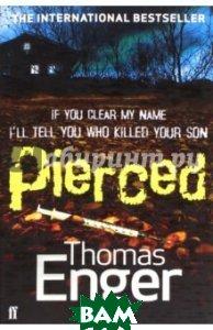 Купить Pierced (изд. 2013 г. ), Faber and Faber, Enger Thomas, 978-0-571-27252-5