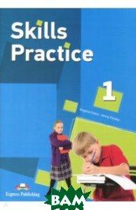 Купить Skills Practice 1. Student`s Book, Express Publishing, Evans Virginia, Dooley Jenny, 978-1-4715-3327-3