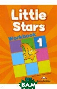 Купить Little Stars 1. Workbook (international). Рабочая тетрадь, Express Publishing, Evans Virginia, Dooley Jenny, 978-1-4715-3381-5
