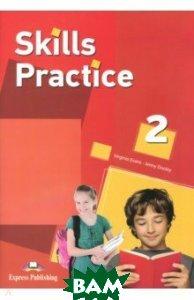 Купить Skills Practice 2. Student`s Book, Express Publishing, Evans Virginia, Dooley Jenny, 978-1-4715-3659-5