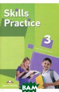 Skills Practice 3. Student`s Book, Express Publishing, Evans Virginia, Dooley Jenny, 978-1-4715-3660-1  - купить со скидкой