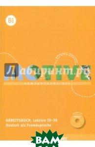 Motive B1. Arbeitsbuch. Lektion 19-30 mit MP3-CD Hueber Verlag