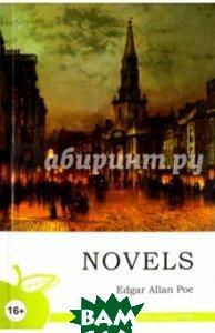 Купить Novels (изд. 2017 г. ), Норматика, По Эдгар Аллан, 978-5-4374-0917-6