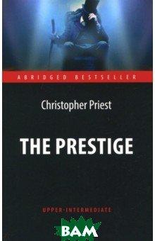Купить The Prestige, Антология, Прист Кристофер, 978-5-907097-14-8