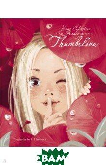Купить Thumbelina (на английском языке), Стрекоза, Андерсен Ханс Кристиан, 978-5-9951-3868-6