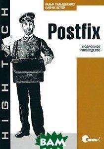 Купить Postfix. Подробное руководство: современный транспорт для сообщений, Символ, Гильдебранд Р, Кеттер П., 978-5-93286-109-7