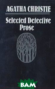 Agatha Christie. Selected Detective Prose