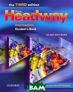 Купить Headway Intermediate (Student`s Book), OXFORD UNIVERSITY PRESS, Liz and John Soars, 978-0-19-438750-7