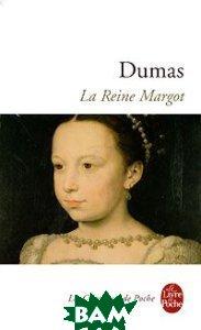 Купить La Reine Margot, Le Livre de Poche, Alejandro Dumas, 978-2-253-09999-4