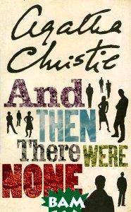 Купить And Then There Were None, Harper, Agatha Christie, 978-0-00-713683-4