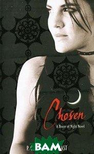 Chosen: A House of Night Novel, Atom Books, P. C. and Kristin Cast, 978-1-905654-33-8  - купить со скидкой