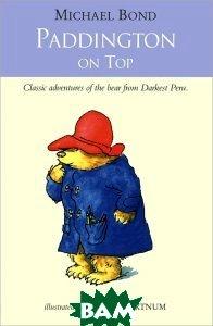 Купить Paddington on Top, HarperCollins Children's Books, Michael Bond, 978-0-00-675377-3