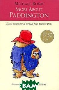 Купить More about Paddington, HarperCollins Children s Books, Michael Bond, 978-0-00-675343-8