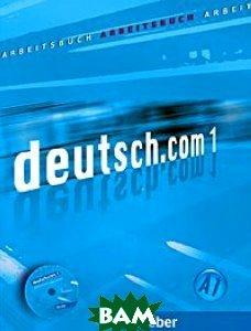 Купить Deutsch.com 01: Arbeitsbuch (+ CD-ROM), Max Hueber Verlag, 978-3-19-011658-4