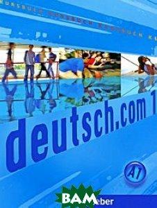 Купить Deutsch.com 01: Kursbuch, Max Hueber Verlag, 978-3-19-001658-7