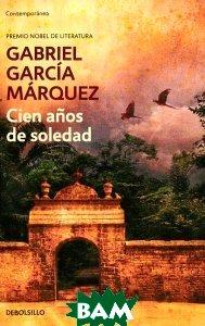 Cien anos de soledad, Debolsillo, Gabriel Garsia Marquez, 978-84-9759-220-8  - купить со скидкой