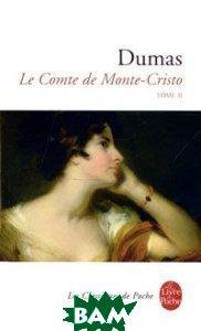 Le Comte de Monte-Cristo: Tome 2, Le Livre de Poche, Alexandre Dumas, 978-2-253-09806-5  - купить со скидкой