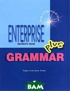 Купить Enterprise Plus: Pre-Intermediate: Grammar: Student's Book, Express Publishing, Virginia Evans, Jenny Dooley, 978-1-84325-633-5