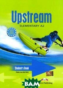 Купить Upstream Elementary A2. Student`s Book. Elementary. Учебник, Express Publishing, Virginia Evans, Jenny Dooley, 978-1-84466-572-3