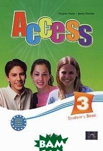 Купить Access 3. Student`s Book. Pre-Intermediate. Учебник, Express Publishing, Virginia Evans, Jenny Dooley, 978-1-84679-791-0