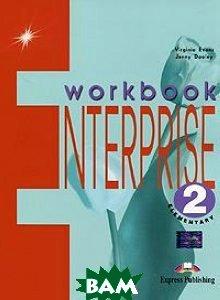 Купить Enterprise 2. Workbook. Elementary. Рабочая тетрадь, Express Publishing, Virginia Evans, Jenny Dooley, 978-1-84216-107-4