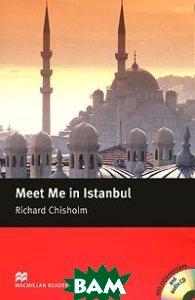 Купить Meet Me In Istanbul Exercises with 2 CD Pack (+ Audio CD), Macmillan Education, Richard Chisholm, 978-1-4050-7705-7