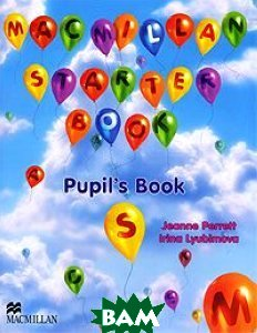 Купить Macmillan Starter Book: Pupil's Book (+ CD-ROM), Жанн Перретт, Ирина Любимова, 978-0-230-03662-8