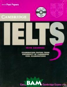 Cambridge IELTS 5: Examination Papers from the University of Cambridge: ESOL Examinations with Answers: Past Papers (+ 2 CD-ROM)
