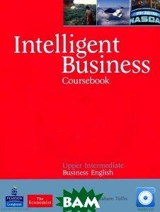 Купить Intelligent Business Upper Intermediate Coursebook/CD Pack (+ Audio CD), Pearson Education Limited, Tonya Trappe, Graham Tullis, 978-1-4082-5601-5