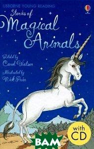 Купить Stories of Magical Animals (+ CD), Usborne Publishing Ltd., 978-0-7460-8106-8