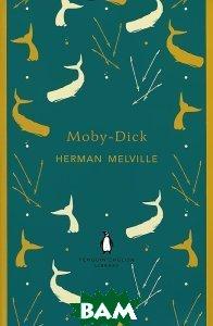Купить Moby-Dick, Penguin Books Ltd., Herman Melville, 978-0-141-19895-8