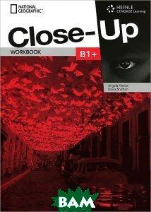 Close-Up B1+. Workbook (+ Audio CD), Heinle Cengage Learning, Angela Healan, Diana Shotton, 978-1-111-83511-8  - купить со скидкой