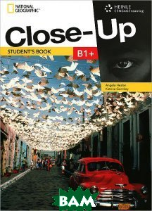 Купить Close-Up B1+: Get close to English through a Close-Up on the real world (+ DVD-ROM), Heinle Cengage Learning, Angela Healan, Katrina Gormley, 978-1-111-83424-1