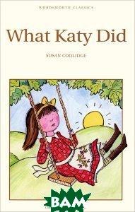 What Katy Did at School&What Katy Did Next, Wordsworth Editions, Сьюзан Кулидж, 978-1-85326-131-2  - купить со скидкой