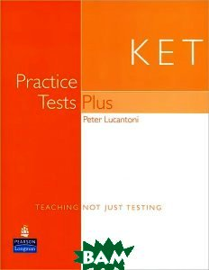 KET Practice Tests Plus. Includes 2004 exam specifications