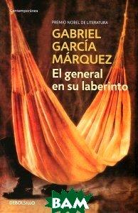 Купить El general en su laberinto, Debolsillo, Gabriel Garcia Marquez, 978-84-9759-238-3