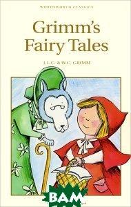 Купить Grimm's Fairy Tales, Wordsworth Editions Limited, J. L. C. & W. C. Grimm, 978-1-85326-101-5